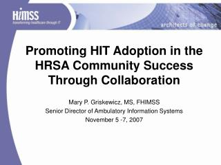Promoting HIT Adoption in the HRSA Community Success Through Collaboration