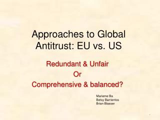 Approaches to Global Antitrust: EU vs. US