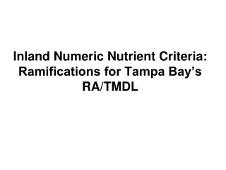 Inland Numeric Nutrient Criteria: Ramifications for Tampa Bay's RA/TMDL