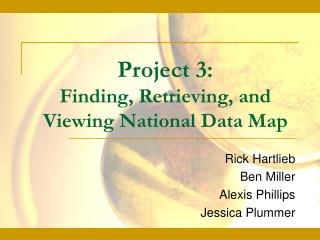 Project 3: Finding, Retrieving, and Viewing National Data Map