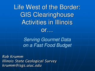 Rob Krumm Illinois State Geological Survey krumm@isgs.uiuc
