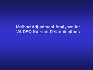Method Adjustment Analyses for VA DEQ Nutrient Determinations