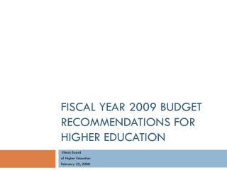 Fiscal Year 2009 Budget Recommendations for Higher Education