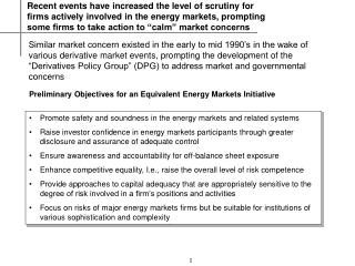 Promote safety and soundness in the energy markets and related systems