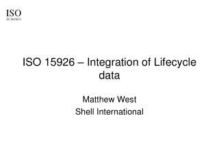ISO 15926 – Integration of Lifecycle data