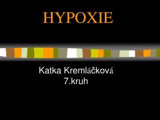 HYPOXIE