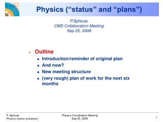 "Physics (""status"" and ""plans"")"