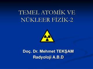 TEMEL ATOMİK VE NÜKLEER FİZİK-2