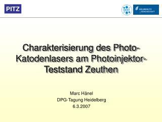 Charakterisierung des Photo-Katodenlasers am Photoinjektor-Teststand Zeuthen
