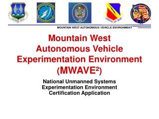 Mountain West  Autonomous Vehicle Experimentation Environment ( MWAVE� )