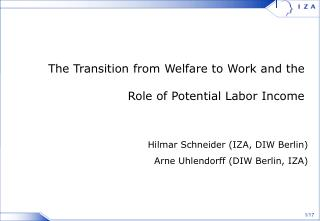 The Transition from Welfare to Work and the  Role of Potential Labor Income