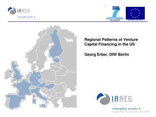 Regional Patterns of Venture Capital Financing in the US Georg Erber, DIW Berlin