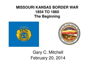 MISSOURI KANSAS BORDER WAR 1854 TO 1860 The Beginning