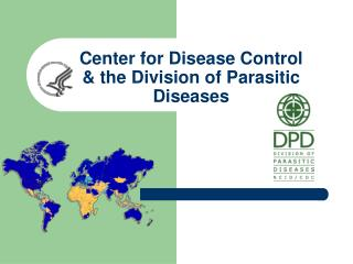 Center for Disease Control & the Division of Parasitic Diseases