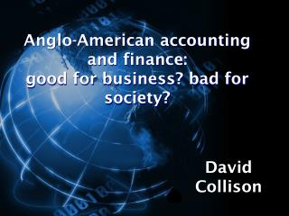 Anglo-American accounting and finance:  good for business? bad for society?