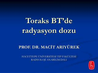 Toraks BT'de radyasyon dozu