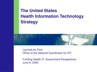 The United States Health Information Technology Strategy