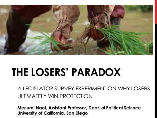 The Losers' Paradox A LEGISLATOR  Survey Experiment on  Why  Losers    	Ultimately  Win Protection