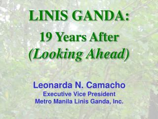 Leonarda N. Camacho Executive Vice President Metro Manila Linis Ganda, Inc.