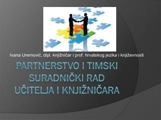 Partnerstvo i timski suradnički rad učitelja i knjižničara