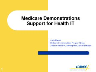 Medicare Demonstrations Support for Health IT
