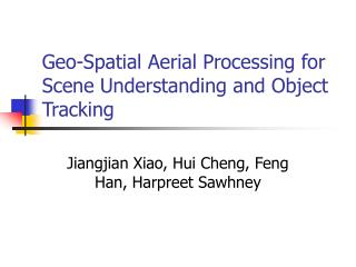 Geo-Spatial Aerial Processing for Scene Understanding and Object Tracking