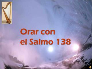 Orar con el Salmo 138