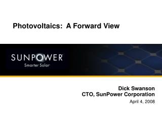 Dick Swanson CTO, SunPower Corporation