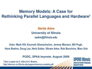 Memory Models: A Case for  Rethinking Parallel Languages and Hardware †