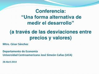 "Conferencia:  ""Una forma alternativa de  medir el desarrollo"""
