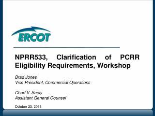 NPRR533, Clarification of PCRR Eligibility Requirements, Workshop Brad Jones