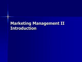 Marketing Management II Introduction