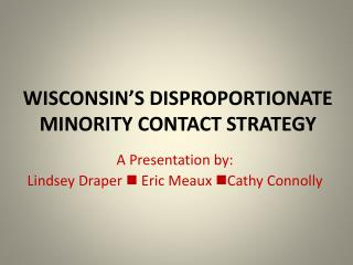 Wisconsin's Disproportionate Minority contact strategy