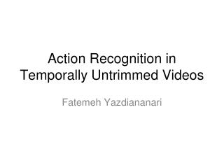 Action Recognition in Temporally Untrimmed Videos