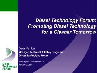 Diesel Technology Forum: Promoting Diesel Technology for a Cleaner Tomorrow