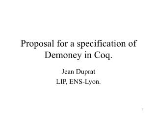 Proposal for a specification of Demoney in Coq.