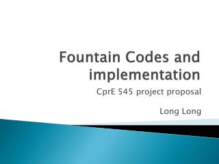 Fountain Codes and implementation