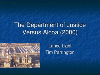 The Department of Justice Versus Alcoa (2000)