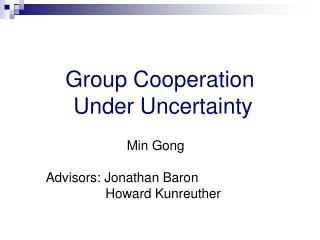 Group Cooperation  Under Uncertainty