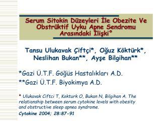 Serum Sitokin Düzeyleri İle Obezite Ve Obstrüktif Uyku Apne Sendromu Arasındaki İlişki°