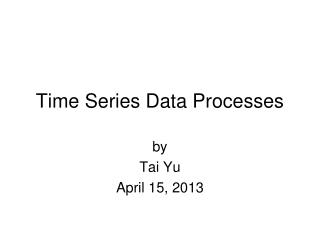 Time Series Data Processes