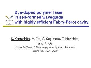 Dye-doped polymer laser  in self-formed waveguide  with highly efficient Fabry-Perot cavity