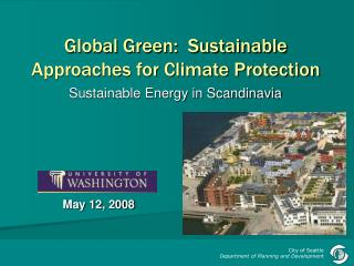 Global Green:  Sustainable Approaches for Climate Protection