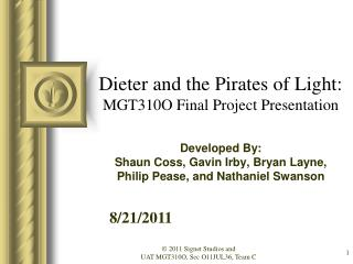 Dieter and the Pirates of Light: MGT310O Final Project Presentation