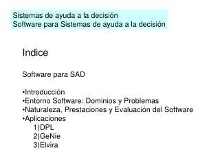 Sistemas de ayuda a la decisión  Software para Sistemas de ayuda a la decisión