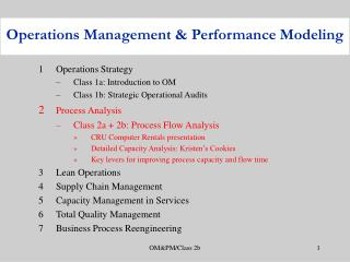 1	Operations Strategy Class 1a: Introduction to OM Class 1b: Strategic Operational Audits