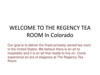 Colorado Regency Tea Room | high tea House Colorado