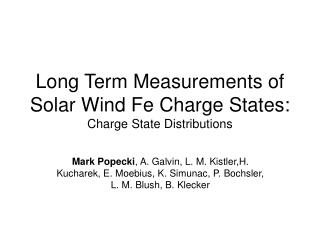 Long Term Measurements of Solar Wind Fe Charge States: Charge State Distributions