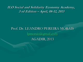 ILO Social  and Solidarity Economy Academy ,  3  rd Edition  –  April , 08-12, 2013