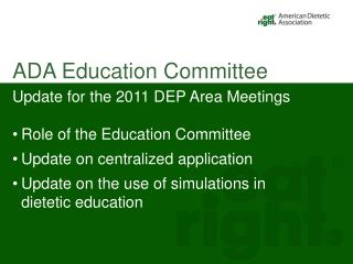Update for the 2011 DEP Area Meetings Role of the Education Committee
